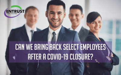 After COVID-19 Closure, Bringing Back Select Employees